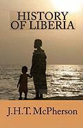 History of Liberia - McPherson, J. H. T.