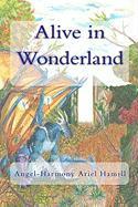 Alive in Wonderland - Hamill, Angel-Harmony Ariel