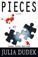 Pieces: Large Print Edition - Dudek, Julia