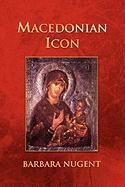 Macedonian Icon - Nugent, Barbara