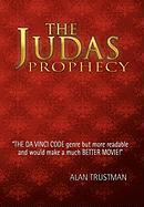 The Judas Prophecy - Trustman, Alan