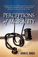Perceptions of Morality - Onda, John K.