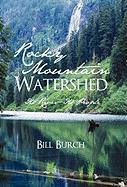 Rocky Mountain Watershed: Its River-Its People - Burch, Bill