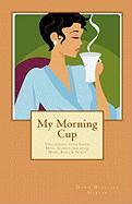 My Morning Cup - Martin, Dawn Michelle