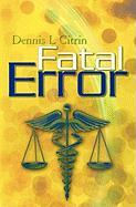 Fatal Error - Citrin, Dennis L.