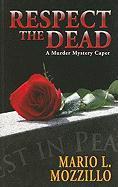 Respect the Dead: Respect the Dead - Mozzillo, Mario