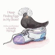 I Keep Finding Eggs in My Shoes! - McHugh, Rosetta