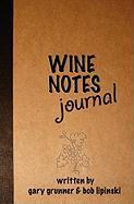 Wine Notes Journal - Grunner, Gary; Lipinski, Bob