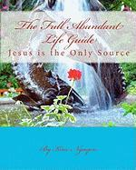 The Full Abundant Life Guide