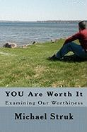 You Are Worth It - Struk, Michael