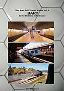 Bay Area Rail Transit Album Vol. 1: Bart - Mendoza, Joe