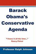 Barack Obama's Conservative Agenda - Johnson, Prof Ralph