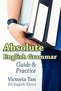 Absolute English Grammar - Tan, Victoria