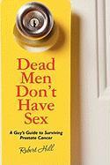Dead Men Don't Have Sex - Hill, Robert