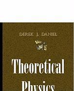 Theoretical Physics: Unthinkable Works! - Daniel, Derek J.