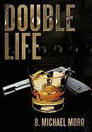 Double Life - Moro, B. Michael