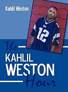 The Kahlil Weston Hour - Weston, Kahlil