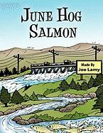 June Hog Salmon - Lamy, Joe
