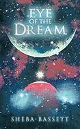 Eye of the Dream - Sheba-Bassett