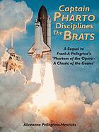 Captain Pharto Disciplines the Brats: A Sequel to Frank a Pellegrino's 'Phartom of the Opera - A Classic of the Gasses' - Pellegrino-Henricks, Aliceanne