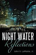 Night Water Reflections - Lamotte Jr, John V.