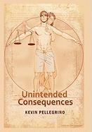 Unintended Consequences - Pellegrino, Kevin