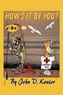 How's It by You - Konior, John V.