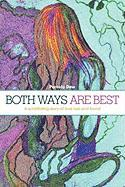 Both Ways Are Best: A Scintillating Story of Love Lost and Found. - Dow, Pamela