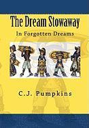 The Dream Stowaway - Pumpkins, C. J.