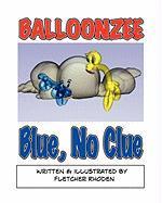 Balloonzee: Blue, No Clue - Rhoden, Fletcher