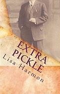 Extra Pickle - Harmon, Lisa