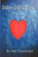 Shadows Covering the Heart, Large Print - Concannon, Neil