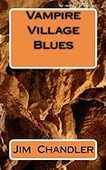 Vampire Village Blues - Chandler, Jim