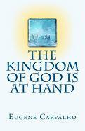 The Kingdom of God Is at Hand - Carvalho, Eugene