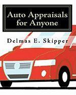 Auto Appraisals for Anyone - Skipper, Delmas E.