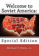 Welcome to Soviet America - Petro, Michael T. , Jr.