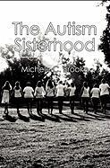 The Autism Sisterhood - Brooke, Michele C.