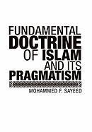 Fundamental Doctrine of Islam and Its Pragmatism - F. Sayeed, Mohammed