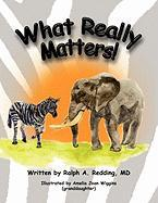 What Really Matters! - Redding, Ralph A. MD