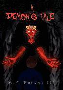 A Demon's Tale - Bryant, M. P. III