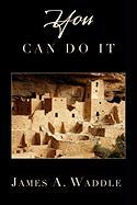 You Can Do It - James a. Waddle, A. Waddle; James a. Waddle