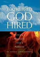 You're Fired, God Hired Beverly Lewis-Johnson Author
