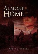 Almost Home - Gutierrez, Bob