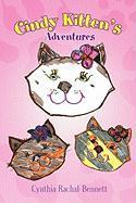 Cindy Kitten's Adventures - Rachal-Bennett, Cynthia