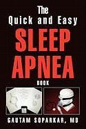 The Quick and Easy Sleep Apnea Book - Soparkar, Gautam MD