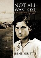 Not All Was Lost - Irene Bessette