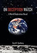 On Deception Watch - David H. Spielberg, H. Spielberg; David H. Spielberg