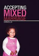 Accepting Mixed Marriage - Daniella