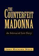 The Counterfeit Madonna - Nold, John Richard