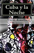 Cuba y La Noche - Ramallo Meneses, Victor